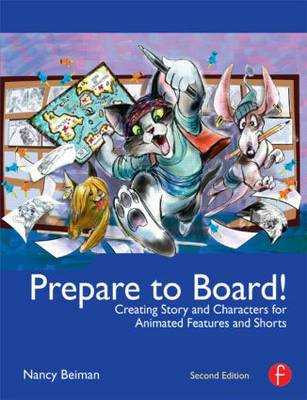 Picture of Prepare to Board!: Creating Story and Characters for Animated Features and Shorts