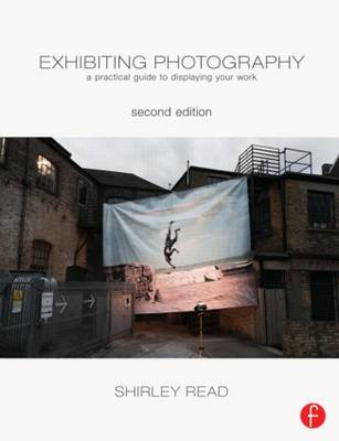 Picture of Exhibiting Photography: A Practical Guide to Displaying Your Work