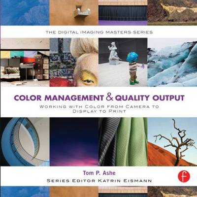 Picture of Color Management & Quality Output: Working with Color from Camera to Display to Print
