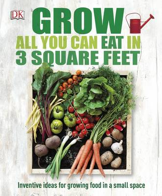 Picture of Grow All You Can Eat in Three Square Feet