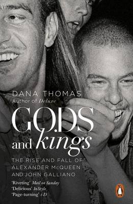 Picture of Gods and Kings: The Rise and Fall of Alexander Mcqueen and John Galliano
