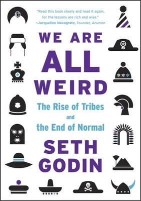 Picture of We are All Weird: The Rise of Tribes and the End of Normal