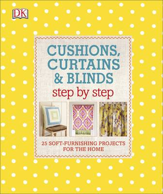 Picture of Cushions, Curtains and Blinds Step by Step: 25 Soft-Furnishing Projects for the Home