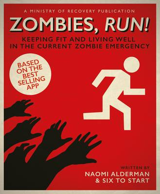 Picture of Zombies, Run!: Keeping Fit and Living Well in the Current Zombie Emergency