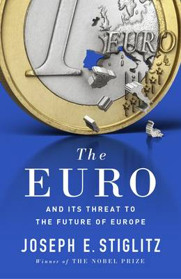 Picture of The Euro: And its Threat to the Future of Europe