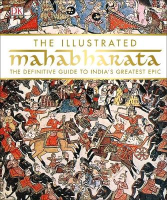 Picture of The Illustrated Mahabharata: The Definitive Guide to India's Greatest Epic