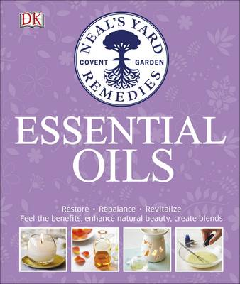 Picture of Neal's Yard Remedies Essential Oils: Restore * Rebalance * Revitalize * Feel the Benefits * Enhance Natural Beauty * Create Blends
