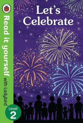 Picture of Let's Celebrate - Read it Yourself with Ladybird Level 2