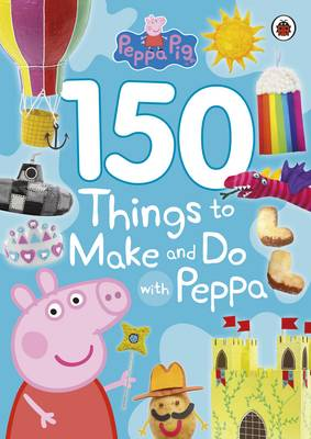 Picture of Peppa Pig: 150 Things to Make and Do with Peppa