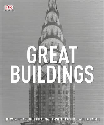 Picture of Great Buildings: The World's Architectural Masterpieces Explored and Explained