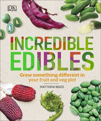 Picture of Incredible Edibles: Grow Something Different in Your Fruit and Veg Plot