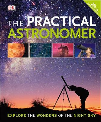 Picture of The Practical Astronomer: Explore the Wonder of the Night Sky