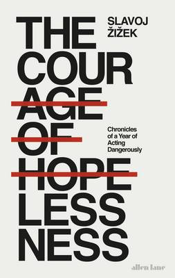 Picture of The Courage of Hopelessness: Chronicles of a Year of Acting Dangerously