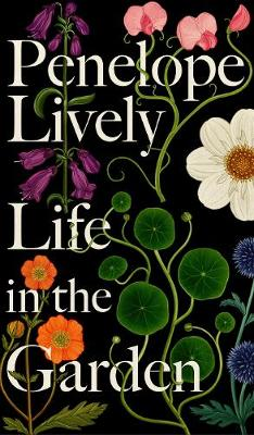 Picture of Life in the Garden: A BBC Radio 4 Book of the Week 2017