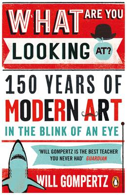 Picture of What are You Looking at?: 150 Years of Modern Art in the Blink of an Eye