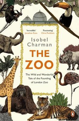 Picture of The Zoo: The Wild and Wonderful Tale of the Founding of London Zoo
