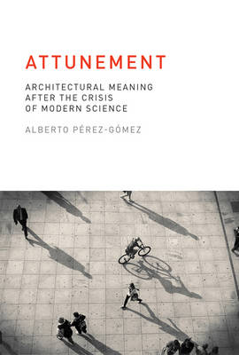 Picture of Attunement: Architectural Meaning After the Crisis of Modern Science