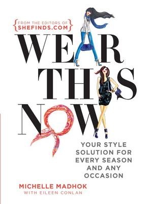 Picture of Wear This Now: Your Style Solution for Every Season and Any Occasion