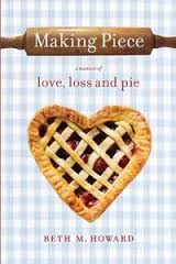 Picture of Making Piece: A Memoir of Love, Loss and Pie