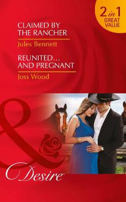 Picture of Claimed by the Rancher: Reunited...and Pregnant: Book 2: The Ballantyne Billionaires