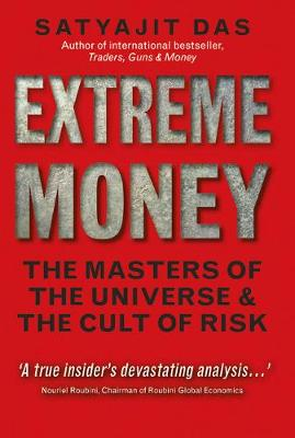 Picture of Extreme Money: The Masters of the Universe and the Cult of Risk