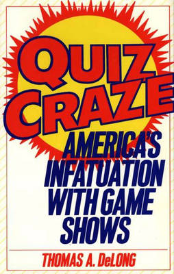 Picture of Quiz Craze: America's Infatuation with Game Shows