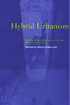 Picture of Hybrid Urbanism: On the Identity Discourse and the Built Environment