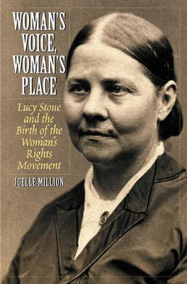 Picture of Woman's Voice, Woman's Place: Lucy Stone and the Birth of the Woman's Rights Movement