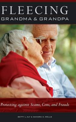 Picture of Fleecing Grandma and Grandpa: Protecting Against Scams, Cons, and Frauds