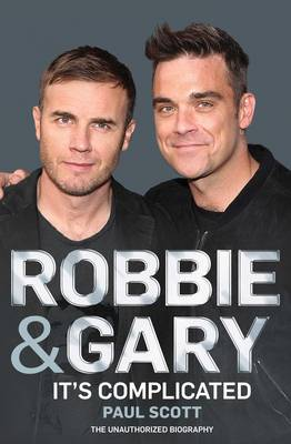 Picture of Robbie and Gary: It's Complicated - the Unauthorised Biography