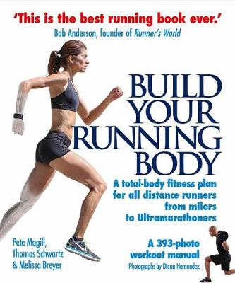 Picture of Build Your Running Body: A Total-Body Fitness Plan for All Distance Runners, from Milers to Ultramarathoners