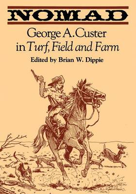 Picture of Nomad: George A. Custer in Turf, Field, and Farm