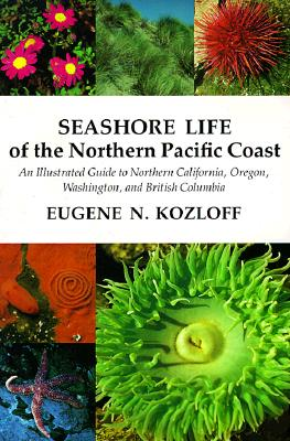 Picture of Seashore Life of the Northern Pacific Coast: An Illustrated Guide to Northern California, Oregon, Washington, and British Columbia