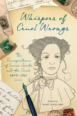 Picture of Whispers of Cruel Wrongs: The Correspondence of Louisa Jacobs and Her Circle, 1879-1911