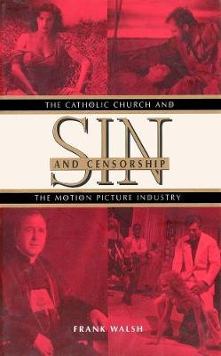 Picture of Sin and Censorship: The Catholic Church and the Motion Picture Industry