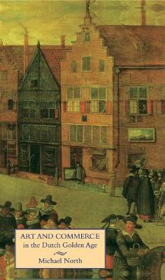 Picture of Art and Commerce in the Dutch Golden Age