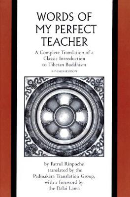Picture of The Words of My Perfect Teacher: A Complete Translation of a Classic Introduction to Tibetan Buddhism