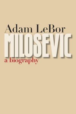 Picture of Milosevic: A Biography