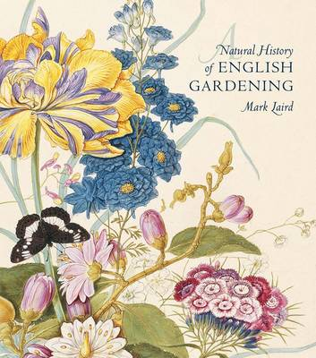 Picture of A Natural History of English Gardening 1650-1800