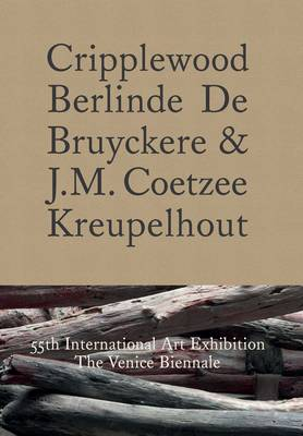 Picture of Cripplewood / Kreupelhout: 55th International Art Exhibition: The Venice Biennale