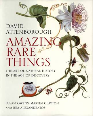 Picture of Amazing Rare Things: The Art of Natural History in the Age of Discovery
