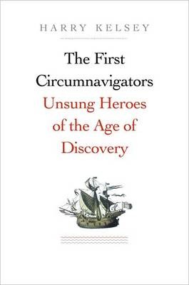 Picture of The First Circumnavigators: Unsung Heroes of the Age of Discovery