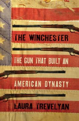 Picture of The Winchester: The Gun That Built an American Dynasty