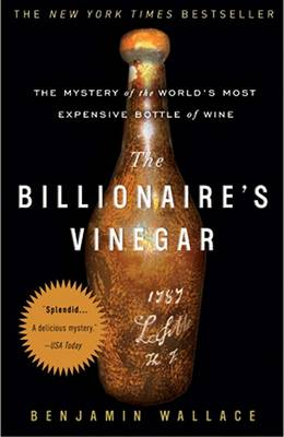 Picture of The Billionaire's Vinegar: The Mystery of the World's Most Expensive Bottle of Wine