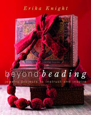Picture of Beyond Beading: Jewelry Projects to Instruct and Inspire
