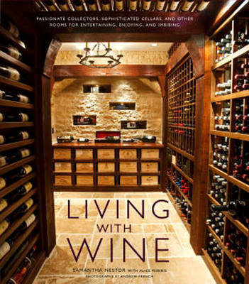 Picture of Living with Wine: Passionate Collectors, Sophisticated Cellars, and Other Rooms for Entertaining, Enjoying, and Imbibing