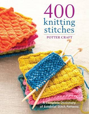 Picture of 400 Knitting Stitches: A Complete Dictionary of Essential Stitch Patterns