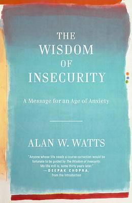 Picture of The Wisdom of Insecurity: A Message for an Age of Anxiety
