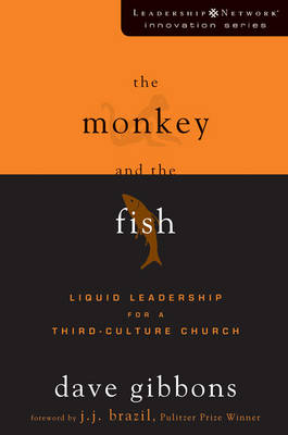 Picture of The Monkey and the Fish: Liquid Leadership for a Third-culture Church