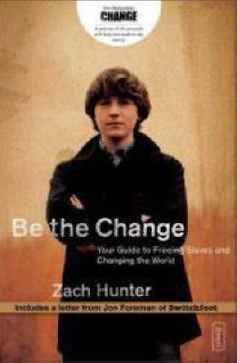 Picture of Be the Change: Your Guide to Freeing Slaves and Changing the World